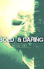 Bold & Daring | Creepypasta Sequel | by Massive_Times