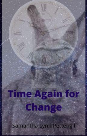 Time Again for Change by Sammypett