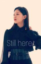 Still here- one shot (2jin) by JigeumeunSNSD