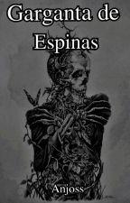 Garganta de Espinas by _Anjoss_