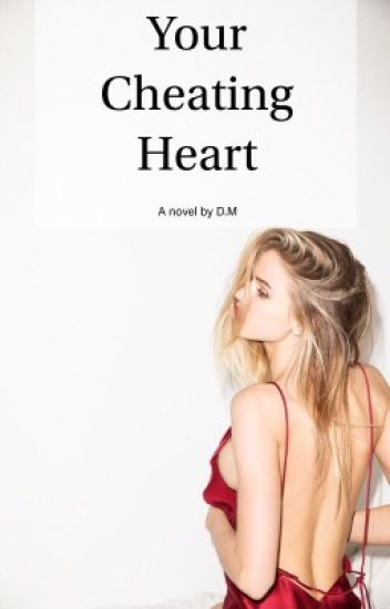 Your cheating heart  #wattys2015