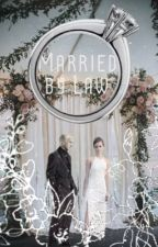 Married by law by Lunamalfoy06