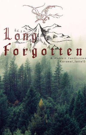 Long Forgotten - A Hobbit Fanfiction by Karamel_latte15
