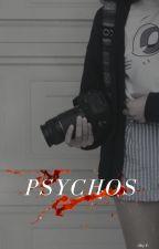 PSYCHOS by AbigailEscobar13