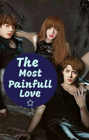 The Most Painfull Love by Your_Sab