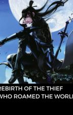 Rebirth Of The Thief Who Roamed The World by MuKha_MKAM