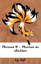 Pierrot I - Pierrot de Smidur #Wattysawards2019 by XanderFuego