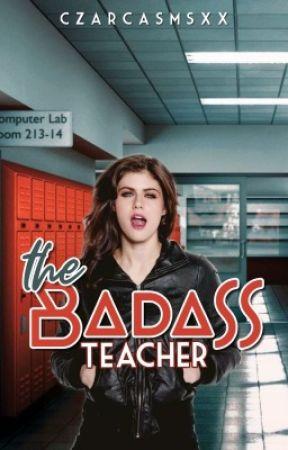 The Badass Teacher by czarcasmsxx