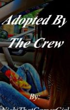 Adopted By The Crew (Reader Insert) by NickiThatGamerChick