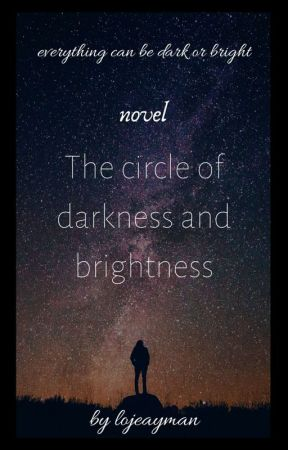 the circle of darkness and brightness |√ by lojeayman