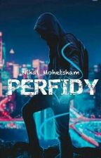 Perfidy. by NamAhmes