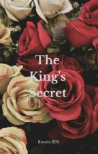 The King's Secret [Royals RPG]  by Lily_T_T