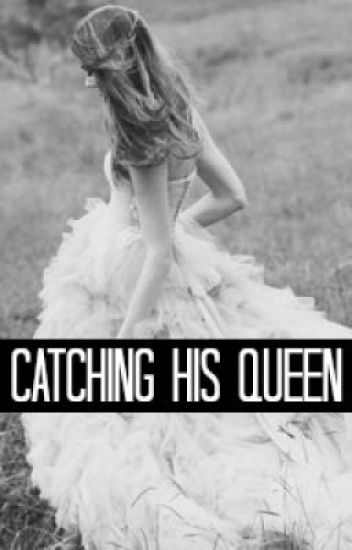 Catching His Queen [MDM Sequel]
