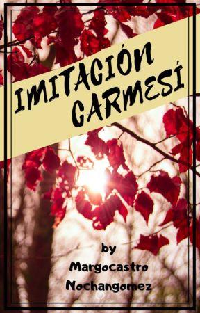 Imitación Carmesí #Próximamente en físico# by Nochangomez