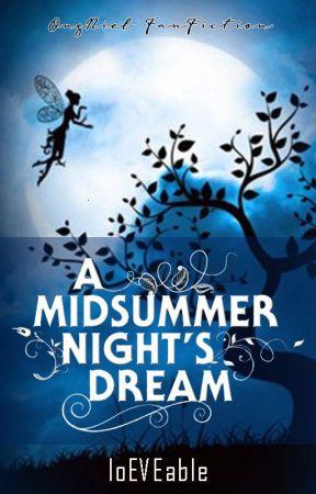 A MIDSUMMER NIGHT'S DREAM | OngNiel - JRen - Minhyunbin (GS) by lunar_eve