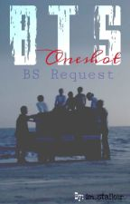 BTS Oneshot BS Request by im_stalker