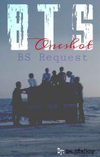 BTS Oneshot BS Request by im_stalker