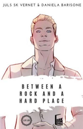 Between a rock and a hard place - (COMPLETO)