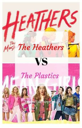 The Heathers VS. The Plastics [Heathers x Mean girls] by AmyThePaperGirl