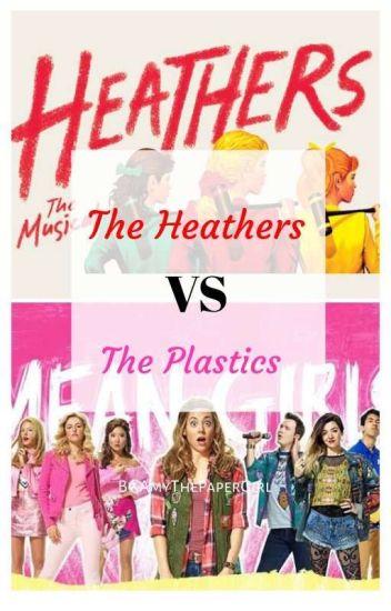 The Heathers VS. The Plastics [Heathers x Mean girls]