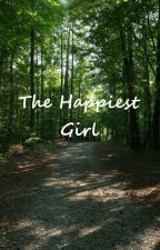 The Happiest Girl. by GirlyBookwormXxx