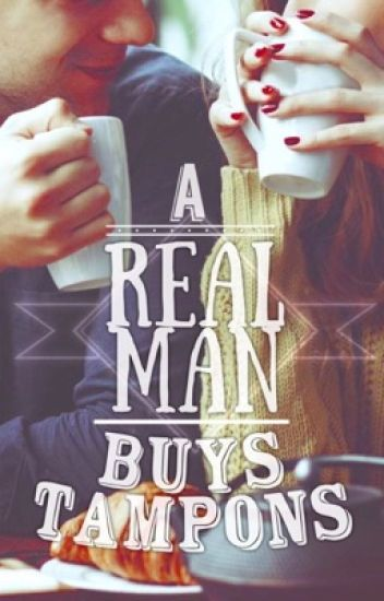 A Real Man Buys Tampons