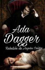 Ada Dagger |Rebelión de Angeles Caídos|  by Una_incomprendida13
