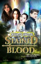 Stained Blood (Enchanted Gangsters) by kapriel