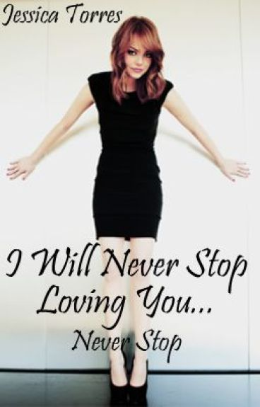 I will never stop loving you.....(Complete)
