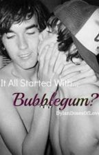 It All Started With.....Bubblegum? (boyxboy) by DylanDosesOfLove