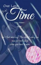 One Last Time by -Sunny_Shimmer-