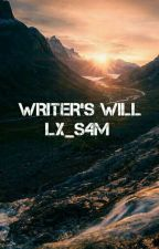 WRITER's WILL  by LX_S4M