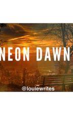 Neon Dawn by Louiewrites