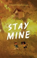 STAY MINE // Harry Styles by alliewritesfiction