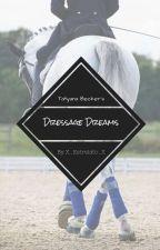 Dressage Dreams by X_Estrelato_X