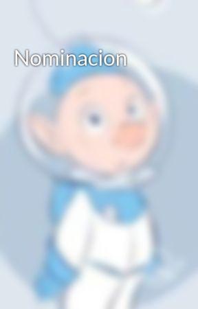 Nominacion by -iwassomeone
