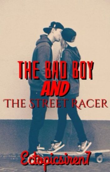 The Bad Boy & The Street Racer {Completed}