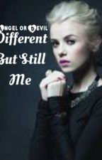 Different But Still Me. by AlicesKiss
