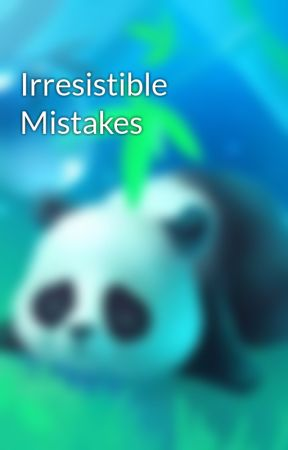 Irresistible Mistakes  by she_starlight