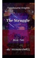 The Struggle by Wickedershelf21
