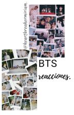 BTS reacciones. by heartbreakermiriam02