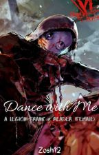 Dance With Me (A Dead By Daylight Fanfic- The Legion [Frank] x Female Reader) by Zosh12