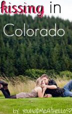 Kissing In Colorado by YouHadMeAtHello