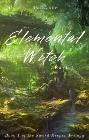 Elemental Witch: Child of the Earth (Part I) #TOSOWcontest by BksbyBkr
