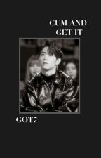 Cum And Get It || Got7 by wowigottea