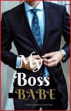 My Boss Babe   ✔ by thehobbyhoarder