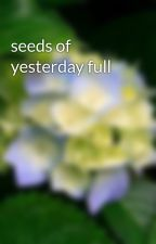 seeds of yesterday full by kadidia123