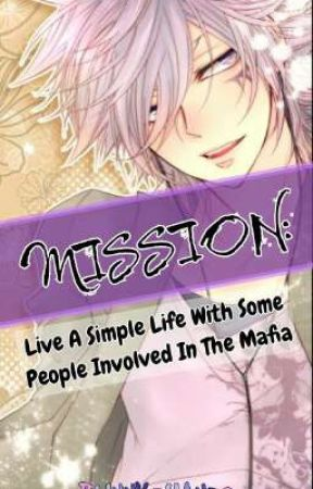 Mission: Live A Simple Life With Some People Involved In The Mafia by BunnyChan30