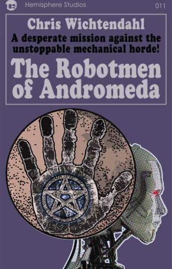 The Robotmen of Andromeda