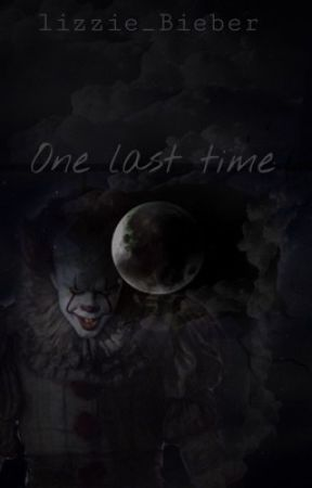 One last time (sequel)  by Lizzie_Bieber